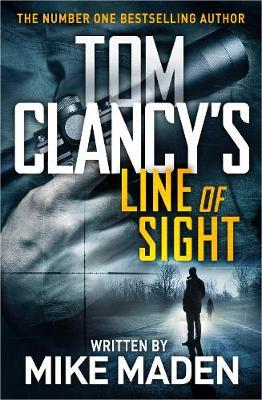 Tom Clancy's Line of Sight by Mike Maden