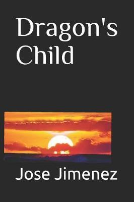 Dragon's Child by Jose Miguel Jimenez