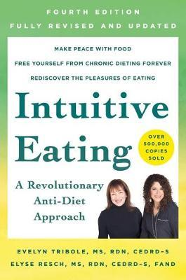 Intuitive Eating, 4th Edition by Evelyn Tribole