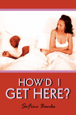 How'd I Get Here? by SoFine Banks image