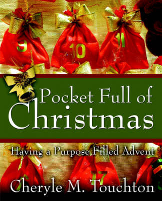 Pocket Full of Christmas: Having a Purpose Filled Advent by Cheryle, M Touchton image