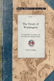 The Treaty of Washington by Caleb Cushing
