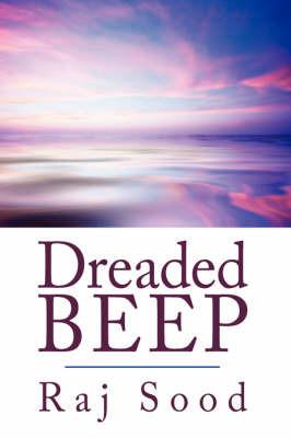 Dreaded Beep by Raj Sood