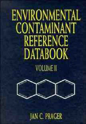 Environmental Contaminant Reference Databook, Volume 2 by Jan C. Prager