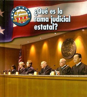 Que Es la Rama Judicial Estatal? by Nancy Harris