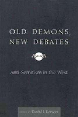 Old Demons, New Debates by David I Kertzer