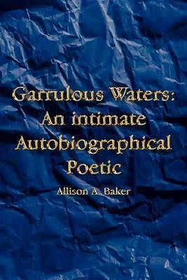 Garrulous Waters by Allison A. Baker