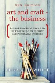 Art and Craft - The Business by Elizabeth White