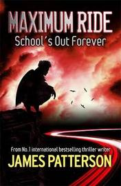 School's Out Forever (Maximum Ride #2) by James Patterson image