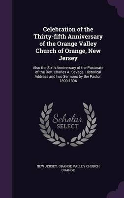 Celebration of the Thirty-Fifth Anniversary of the Orange Valley Church of Orange, New Jersey by New Jersey Orange Valley Church Orange