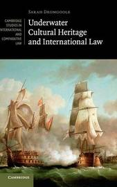 Underwater Cultural Heritage and International Law by Sarah Dromgoole image
