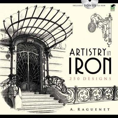 Artistry in Iron: 250 Designs by A. Raguenet