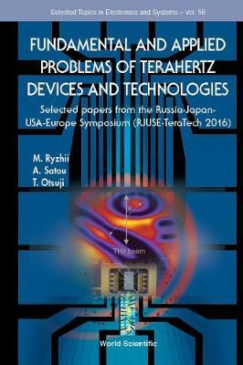 Fundamental And Applied Problems Of Terahertz Devices And Technologies: Selected Papers From The Russia-japan-usa-europe Symposium (Rjuse Teratech-2016) image