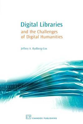 Digital Libraries and the Challenges of Digital Humanities by Jeffrey Rydberg-Cox image
