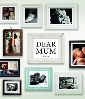 Dear Mum by Geoff Blackwell