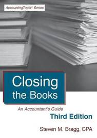 Closing the Books by Steven M. Bragg