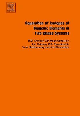 Separation of Isotopes of Biogenic Elements in Two-phase Systems by Boris Mikhailovich Andreev image