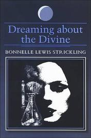 Dreaming about the Divine by Bonnelle Lewis Strickling image