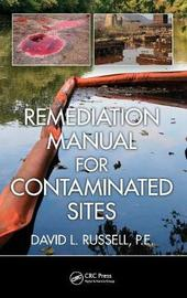 Remediation Manual for Contaminated Sites by David L Russell