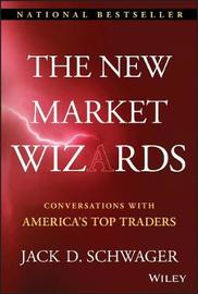 The New Market Wizards by Jack D Schwager