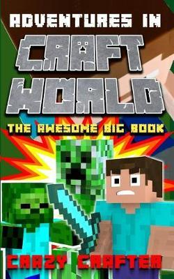 Adventures in Craft World by Crazy Crafter
