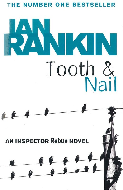Inspector Rebus: 3 Tooth & Nail by Ian Rankin