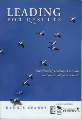 Leading for Results: Transforming Teaching, Learning, and Relationships in Schools by Dennis Sparks image