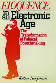 Eloquence in an Electronic Age by Kathleen Hall Jamieson