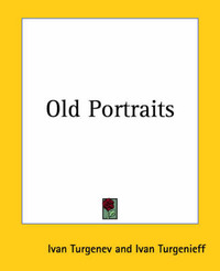 Old Portraits by Ivan Turgenev