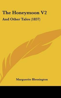 The Honeymoon V2: And Other Tales (1837) by Marguerite Blessington, Cou image