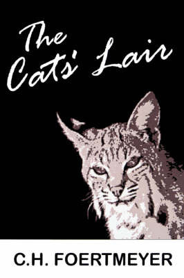 The Cats' Lair by C.H. Foertmeyer