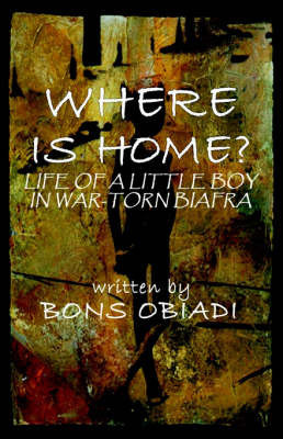 Where Is Home? by Bons Obiadi