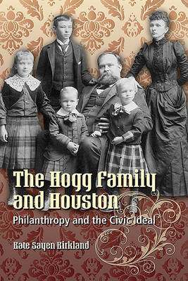 The Hogg Family and Houston by Kate Sayen Kirkland