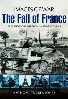 Armoured Warfare and the Fall of France 1940 by Jeffrey Plowman