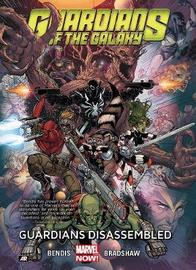 Guardians Of The Galaxy Volume 3: Guardians Disassembled (marvel Now) by Brian Michael Bendis