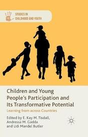 Children and Young People's Participation and Its Transformative Potential by Andressa M. Gadda