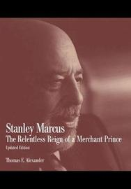 Stanley Marcus by Thomas E Alexander