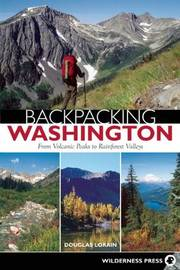 Backpacking Washington by Douglas Lorain