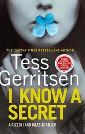 I Know a Secret by Tess Gerritsen image