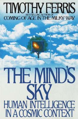 Mind's Sky:Human Intelligence by T Ferris