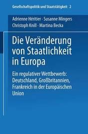 Die Vereanderung Von Staatlichkeit in Europa by Adrienne Heritier