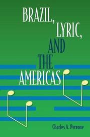 Brazil, Lyric, and the Americas by Charles A Perrone image