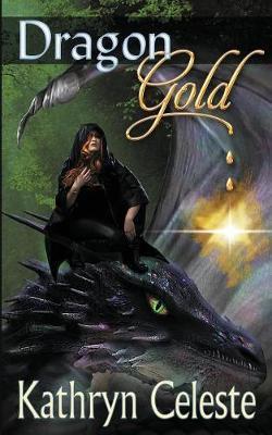 Dragon Gold by Kathryn Celeste