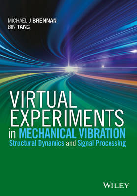 Virtual Experiments in Mechanical Vibrations by Michael J. Brennan
