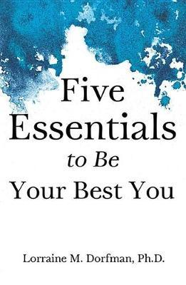 Five Essentials to Be Your Best You by Lorraine Dorfman image