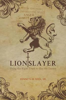 Lion Slayer by Kenneth M Mick