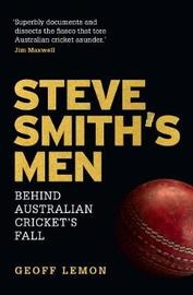 Steve Smith's Men by Geoff Lemon