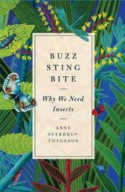 Buzz, Sting, Bite by Anne Sverdrup-Thygeson