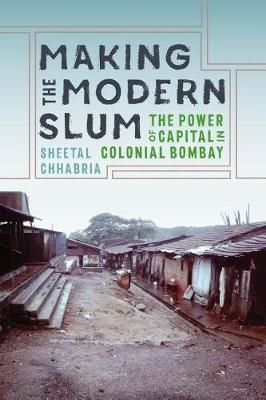 Making the Modern Slum by Sheetal Chhabria