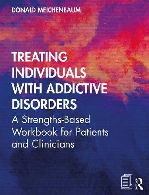 Treating Individuals with Addictive Disorders by Donald Meichenbaum